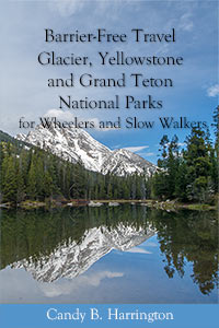 Cover image of Barrier-Free Travel Glacier, Yellowstone and Grand Teton National Parks